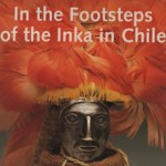 In the footspets of the Inka in Chile
