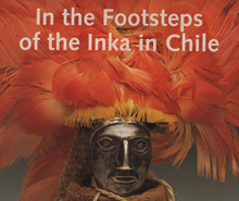 In the footstep of the inka in Chile